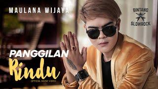 PANGGILAN RINDU - Maulana Wijaya (Official Music Video)