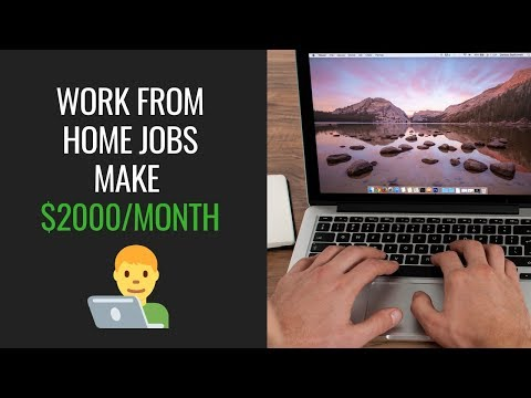 Work From Home Jobs Make $2000/month