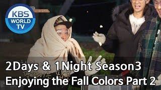 2Days & 1Night Season3 : Enjoying the Fall Colors Part 2 [ENG, THA  / 2018.11.11]