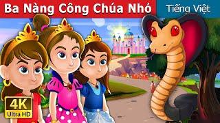 Ba Nàng Công Chúa Nhỏ   Three Little Princesses in Vietnam   Truyện cổ tích việt nam