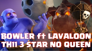 Lavaloon ft bowler | 3 star attack without queen in TH11 clan war | Clash of clans