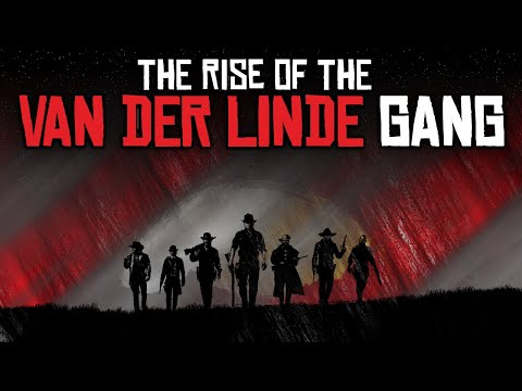 The Rise Of The Van Der Linde Gang - Red Dead Redemption 2
