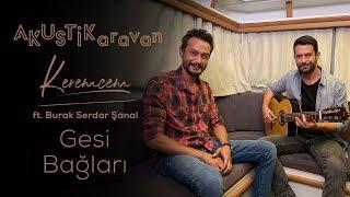 Keremcem ft. Burak Serdar Şanal - Gesi Bağları