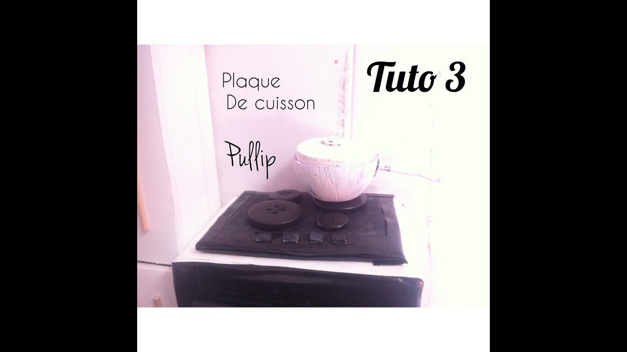 tuto plaque de cuisson pullip 5 tapes youtube. Black Bedroom Furniture Sets. Home Design Ideas
