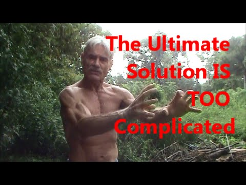 The Ultimate Solution IS TOO Complicated!!!