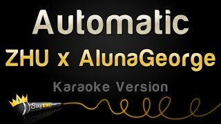 zhu x alunageorge automatic karaoke version