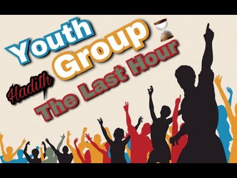 Reality Hadith- Bilal Assad- The Last Hour - Youth Group