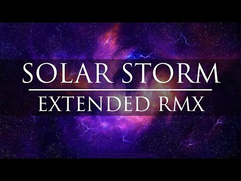 Solar Storm - Terry Devine-King [EXTENDED REMIX]