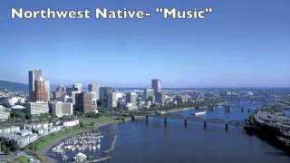 "Northwest Native - ""Music"""
