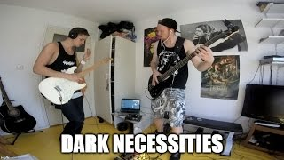 Dark Necessities - Red Hot Chili Peppers (Guitar cover & Bass cover)