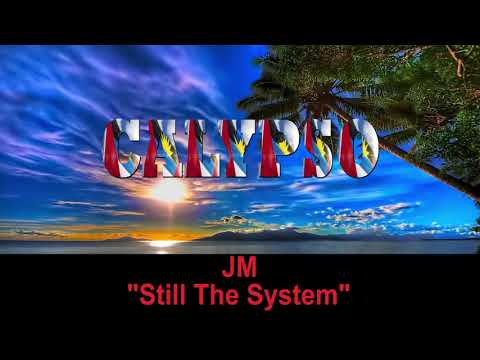 JM - Still The System (Antigua 2019 Calypso)