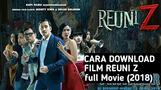 Cara Download Film Reuni Z ( 2018 ) WEB - DL Full Movie