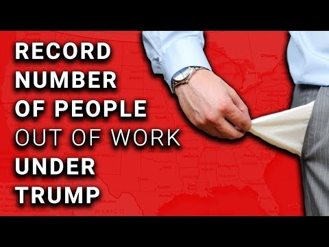 RECORD 95.3 MILLION Out of Work Under Trump