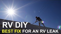 How To Fix RV LEAKS The Right Way!  Don't use the wrong products (RV Caulking Types)