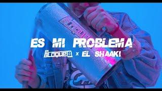 Es Mi Problema - El Bloque 8 x El Shaaki