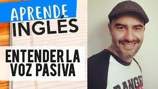 Cómo entender la Voz pasiva en Inglés  FÁCILMENTE / Alejo Lopera