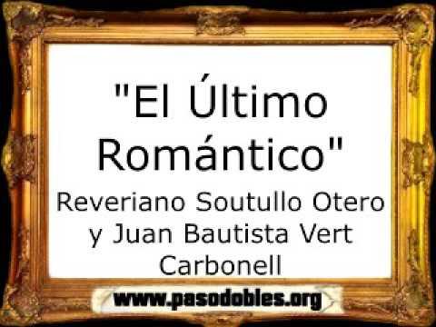 El Último Romántico - Reveriano Soutullo Otero y Juan Bautista Vert ...