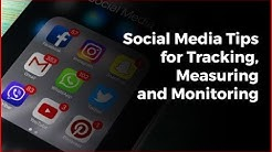 Social Media Tips for Tracking, Measuring and Monitoring