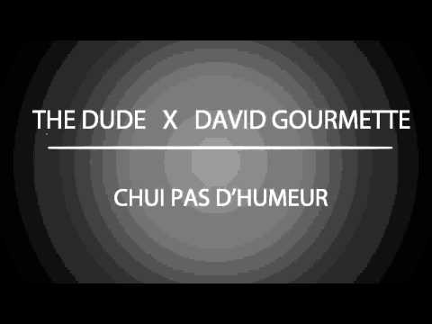 [audio] THE DUDE X DAVID GOURMETTE - CHUI PAS D'HUMEUR (Hit Boy