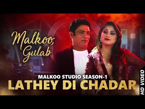 Lathey Di Chadar | Malkoo | Gulaab | Latest Punjabi Song 2018 | Malkoo Studio