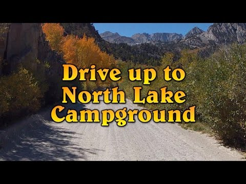 Drive up to North Lake Campground - Fall Color - Bishop, CA