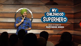 My Childhood Superhero | Stand-Up Comedy by Parvinder Singh