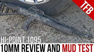 The Hi-Point 1095 10mm Carbine Review and Mud Test The Best Pistol Caliber Carbine For the Money