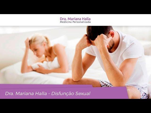 Disfunção Sexual - Dra. Mariana Halla