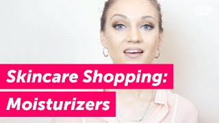 5 Tips to Smarter Skincare Shopping: Moisturizers   HighYa