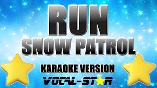 Snow Patrol - Run (Karaoke Version) with Lyrics HD Vocal-Star Karaoke