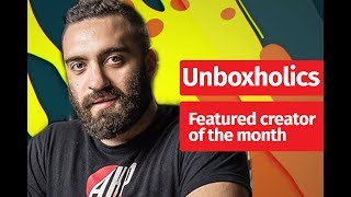Unboxholics - Featured creator of the month | Digital Minds