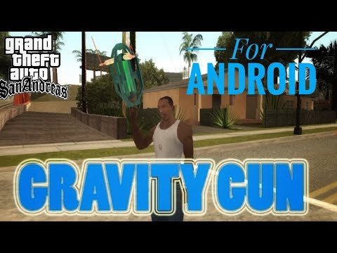 Android Gravity Gun Mod For Gta Sa Android
