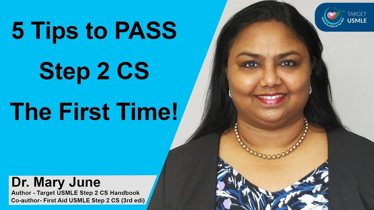 👍 5 Tips to PASS Steps 2 CS The First Time ! 👍 | Dr  Mary June | Step 2  CS Tips | Target USMLE |