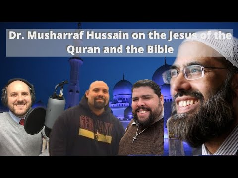 Dr. Musharraf Hussain on the Jesus of the Quran and the Bible (S2 E35)