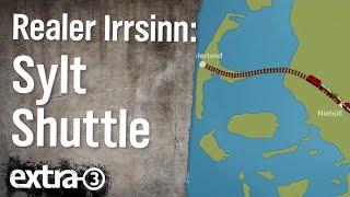 Realer Irrsinn: Sylt Shuttle Plus | extra 3 | NDR