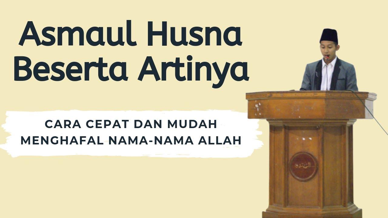 Asmaul Husna Dan Artinya Cara Cepat Dan Mudah Menghafal Nama Nama Allah Asmaul Husna Youtube