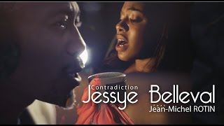 JESSYE BELLEVAL Feat JEAN-MICHEL ROTIN - CONTRADICTION 2015