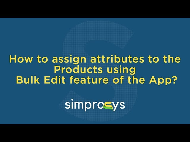 """[Simprosys InfoMedia – Ecommerce Experts] How to use """"Bulk Edit Feature"""" in Google Shopping Feed App For Shopify Store?"""