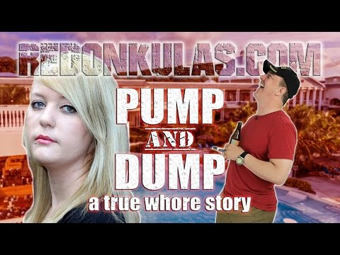 PUMP AND DUMP   Redonkulas.com