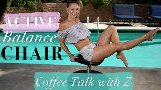 ACTIVE BALANCE CHAIR & DIY HEALTHY BREAD - Coffee Talk with Z