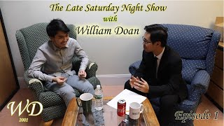 The Late Saturday night show with William Doan- Episode 1