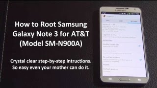 How to Root Samsung Galaxy Note 3 for AT&T (SN-N900A)