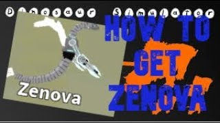 How to get Zenova [Roblox Dinosaur Simulator]