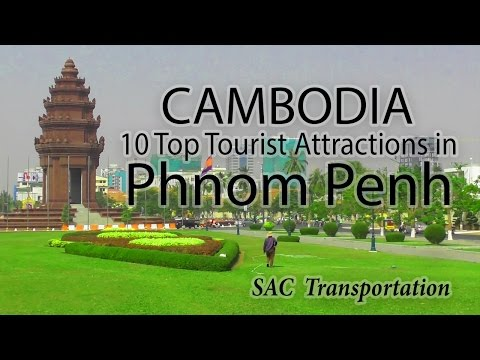 10 Top Tourist Attractions in Phnom Penh City | Travel Guide in Cambodia | How to travel cambodia.