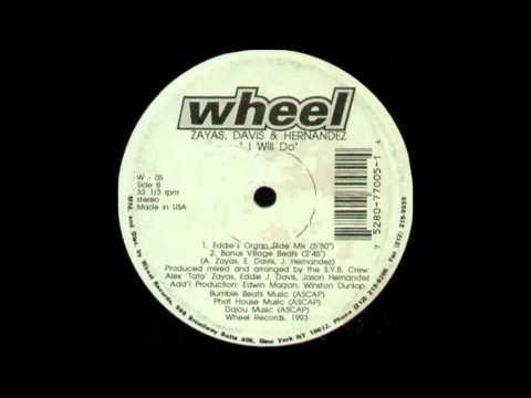 Zayas, Davis & Hernandez - I Will Do (Eddie's Organ Ride Mix)