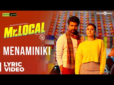 mr.local-|-menaminiki-song-lyric-video-|-sivakarthikeyan,-nayanthara-|-hiphop-tamizha-|-m.-rajesh