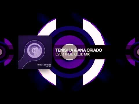 Tenishia & Ana Criado - Ever True (Club Mix) RNM + Lyrics