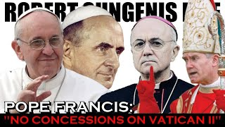 POPE FRANCIS Says that there are NO CONCESSIONS on VATICAN II | Robert Sungenis Live