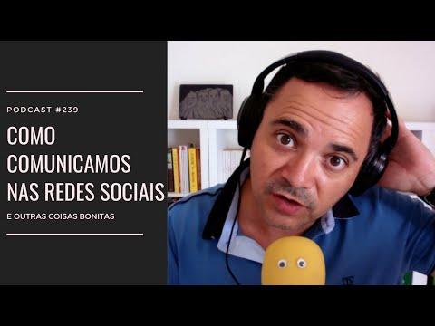 #239 - Como comunicamos nas redes sociais...