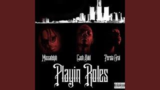 Playin Roles (feat. Cash Kidd & Mizzadelph)